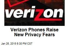 Reports: Verizon Phones Cast Privacy Aside