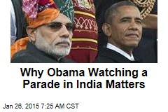 Why Obama Watching a Parade in India Matters