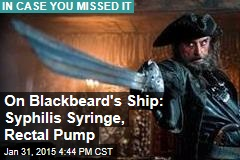 On Blackbeard's Ship: Syphilis Syringe, Rectal Pump