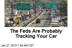 The Feds Are Probably Tracking Your Car