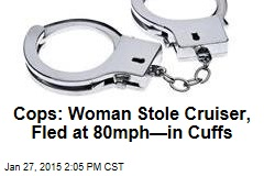 Cops: Woman Stole Cruiser, Fled at 80mph—in Cuffs