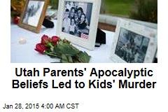 'Apocalyptic Beliefs' Behind Utah Family Murder-Suicide