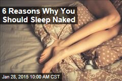6 Reasons Why You Should Sleep Naked