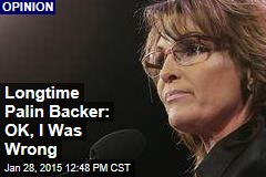 Longtime Palin Backer: OK, I Was Wrong