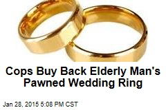 Cops Buy Back Elderly Man's Pawned Wedding Ring