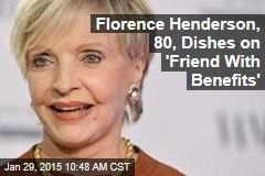Florence Henderson, 80, Dishes on 'Friend With Benefits'