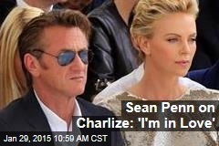 Sean Penn on Charlize: 'I'm in Love'