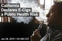 Calif. Declares E-Cigs a Public Health Risk