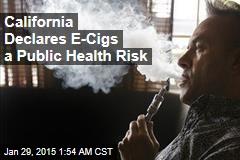 Calif. Declares E-Cigs a Public Health Risk