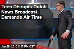 Teen Disupts Dutch News Broadcast, Demands Air Time