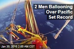 Trans-Pacific Balloonists Set Distance Record