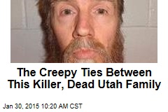 The Creepy Ties Between This Killer, Dead Utah Family