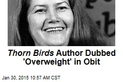 Thorn Birds Author Dubbed 'Overweight' in Obit