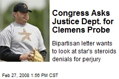 Congress Asks Justice Dept. for Clemens Probe