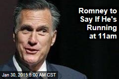Romney to Say If He's Running at 11am