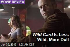 Wild Card Is Less Wild, More Dull