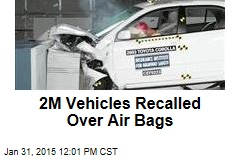 2M Vehicles Recalled Over Air Bags