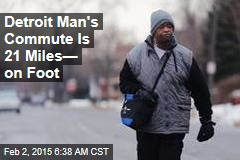Detroit Man's Commute Is 21 Miles—on Foot