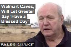 Walmart Caves, Will Let Greeter Say 'Have a Blessed Day'