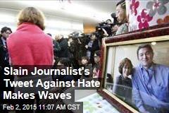 Slain Journalist's Tweet Against Hate Makes Waves