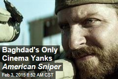Baghdad's Only Cinema Yanks American Sniper