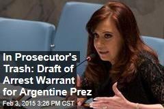 In Prosecutor's Trash: Draft of Arrest Warrant for Argentine Prez