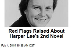 Red Flags Raised About Harper Lee's 2nd Novel