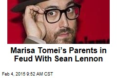 Marisa Tomei's Parents in Feud With Sean Lennon