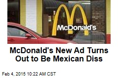 McDonald's Sparks Brouhaha With Mexican Diss