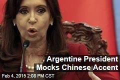 Argentine President Mocks Chinese Accent