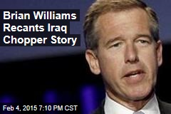 Brian Williams Recants Iraq Chopper Story
