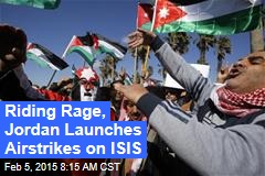 Riding Rage, Jordan Launches Airstrikes on ISIS