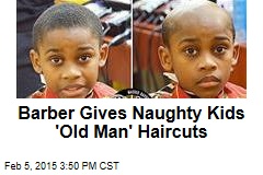 Barber Gives Naughty Kids 'Old Man' Haircuts