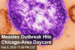 Measles Outbreak Hits Chicago-Area Daycare