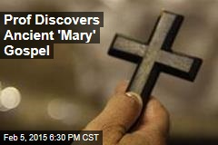 Newfound 'Mary' Gospel Was Used for Divination