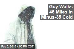 Guy Walks 46 Miles in Minus-35 Cold