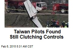 Taiwan Pilots Found Still Clutching Controls