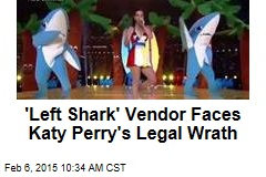 'Left Shark' Vendor Faces Katy Perry's Legal Wrath