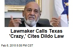 Lawmaker Calls Texas 'Crazy,' Cites Dildo Law