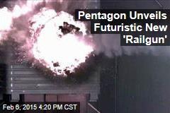 Pentagon Unveils Futuristic New 'Railgun'