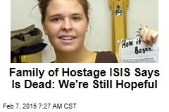 Family of Hostage ISIS Says Is Dead: We're Still Hopeful