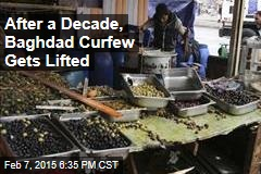 After a Decade, Baghdad Curfew Gets Lifted