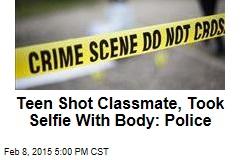 Teen Shot Classmate, Took Selfie With Body: Police