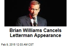 Brian Williams Cancels Letterman Appearance