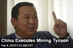 China Executes Mining Tycoon
