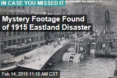 Mystery Footage Found of 1915 Eastland Disaster