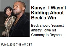 Kanye: I Wasn't Kidding About Beck's Win