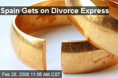 Spain Gets on Divorce Express