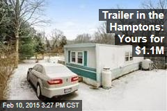 Trailer in the Hamptons: Yours for $1.1M