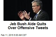 Jeb Bush Aide Quits Over Offensive Tweets